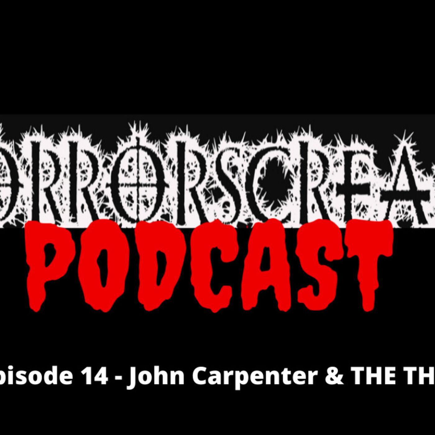HORRORSCREAMS PODCAST: Episode 14 - John Carpenter & THE THING