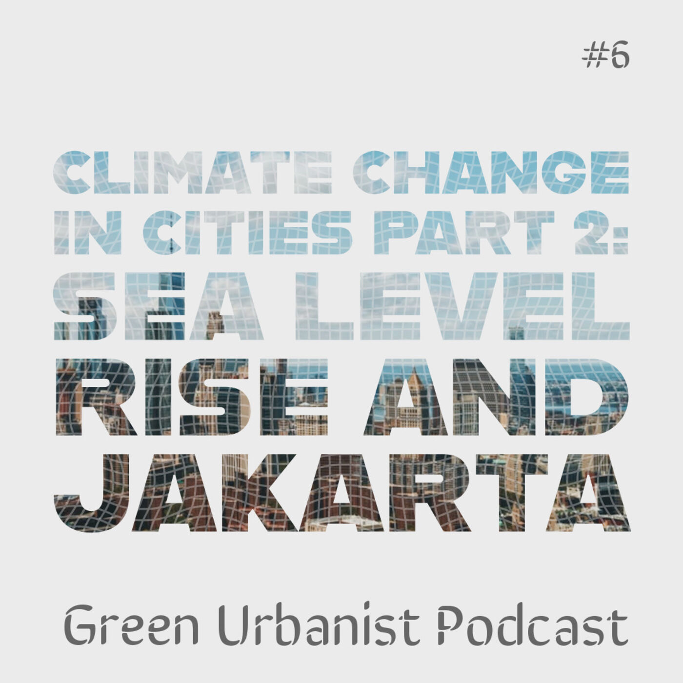 #6: Climate Change in Cities Part 2 - Sea Level Rise and Jakarta, the Sinking Megacity
