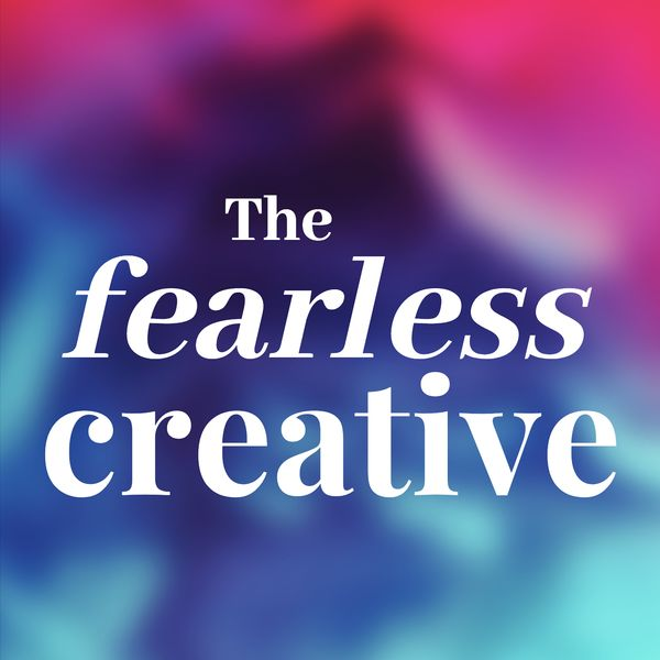 The Fearless Creative Podcast Artwork Image