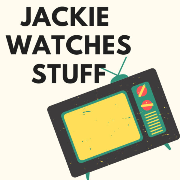 Jackie Watches Stuff Podcast Artwork Image