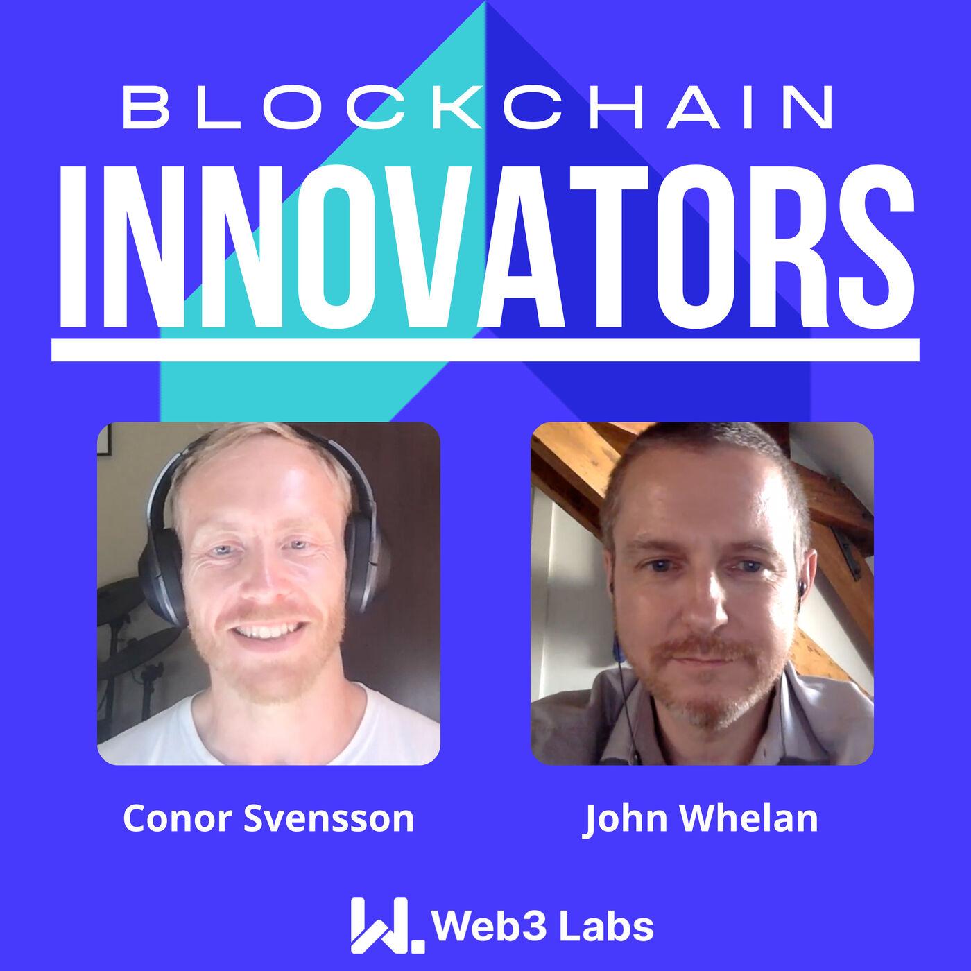 Blockchain Innovators - Conor Svensson and John Whelan