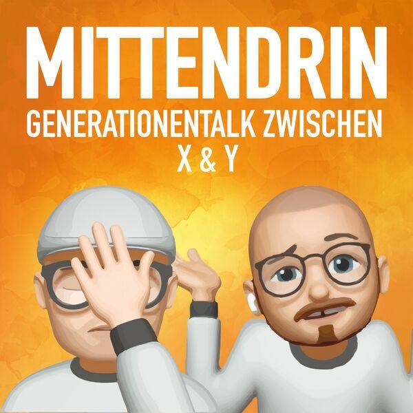 mittendrin - Generationentalk zwischen x & y  Podcast Artwork Image