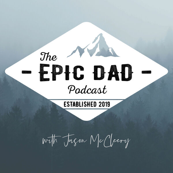 The Epic Dad Podcast Podcast Artwork Image