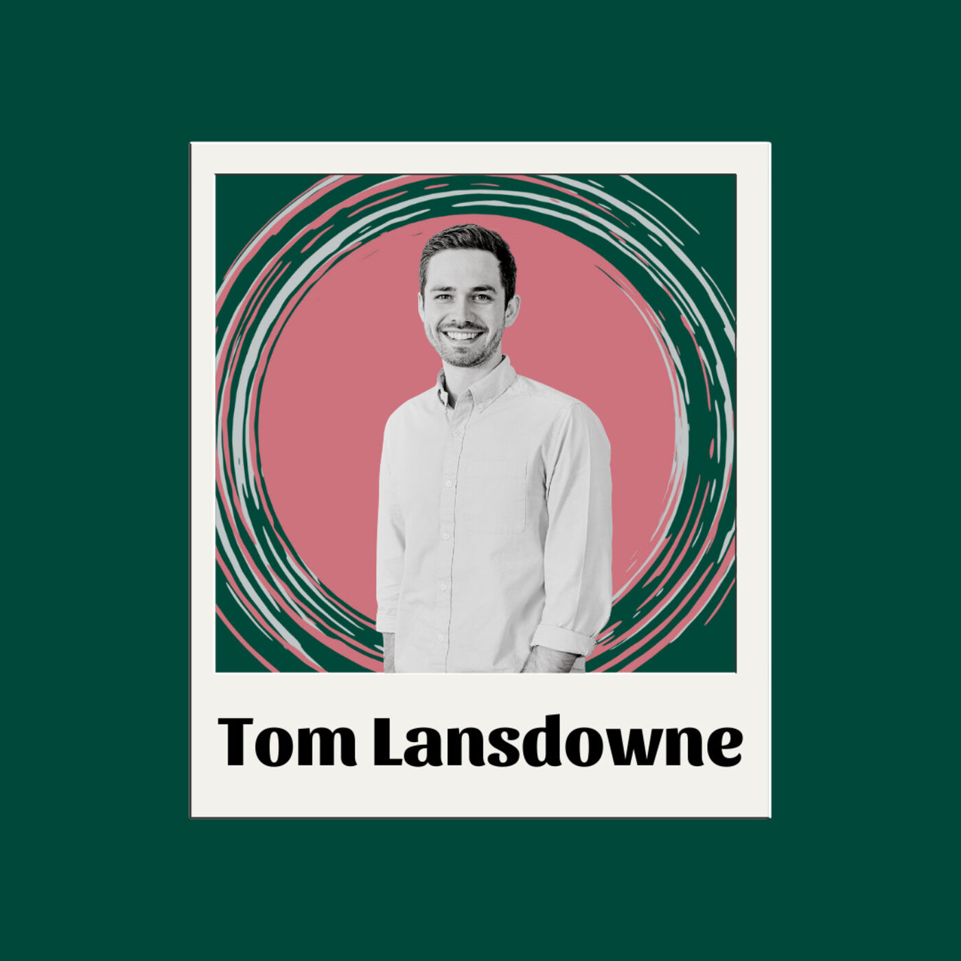 EP7 Tom Lansdowne - Start ups , Moving Back in with Parents and Budgeting