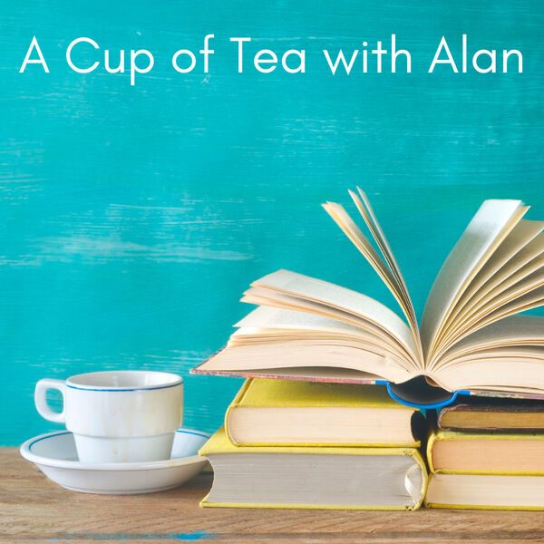 A Cup of Tea with Alan Podcast Artwork Image
