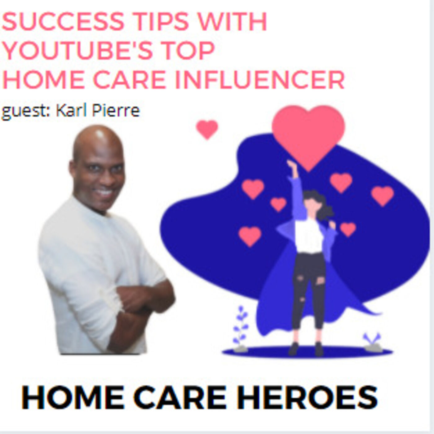 Success Tips with Youtube's Top Home Care Influencer - Karl Pierre (rebroadcast)