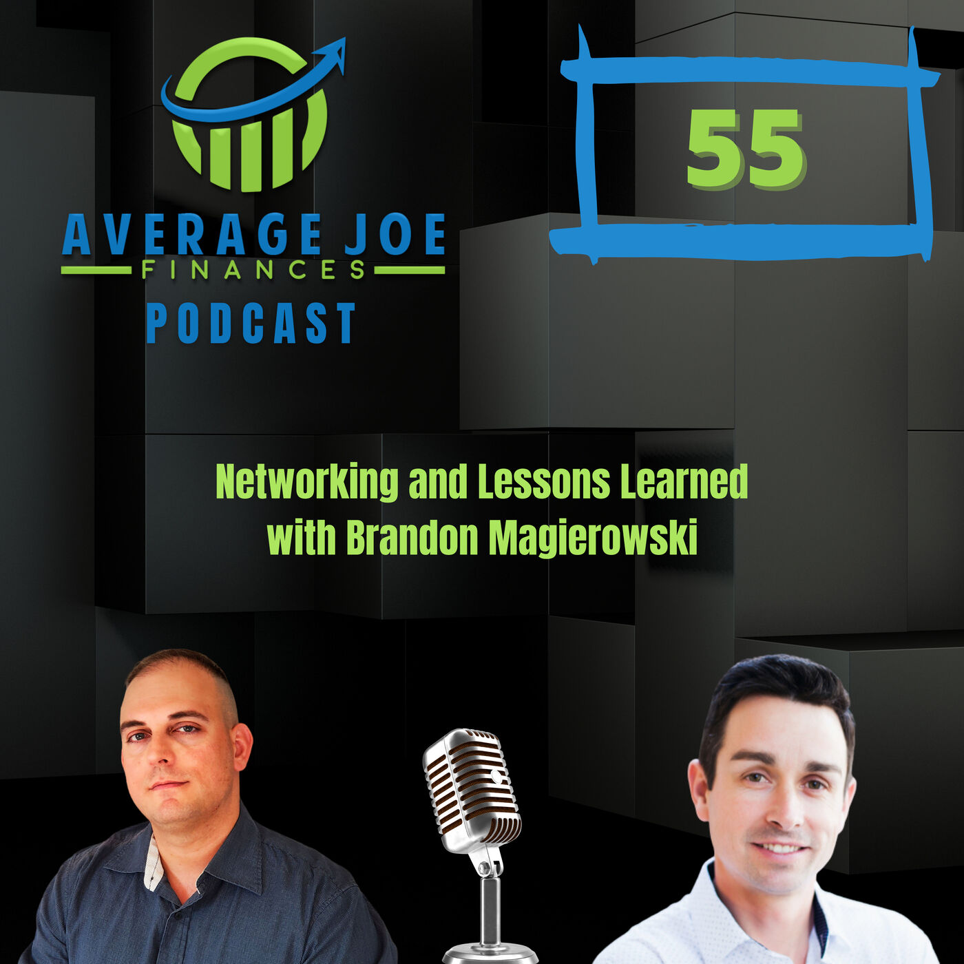 Ep 55 - Networking and Lessons Learned with Brandon Magierowski