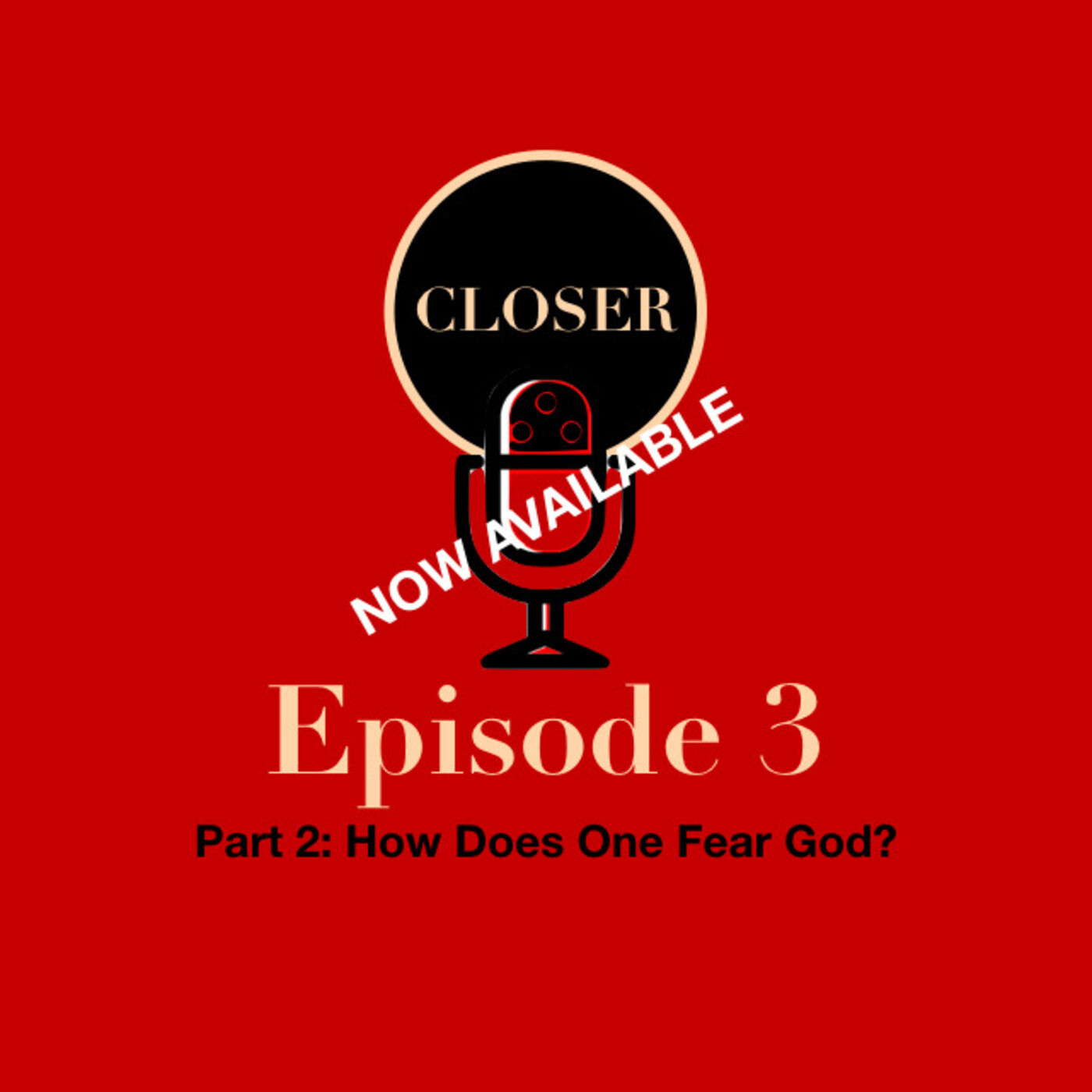 EP 3: Part 2 How Does One Fear God?