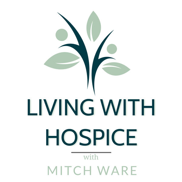 Living With Hospice Podcast Artwork Image