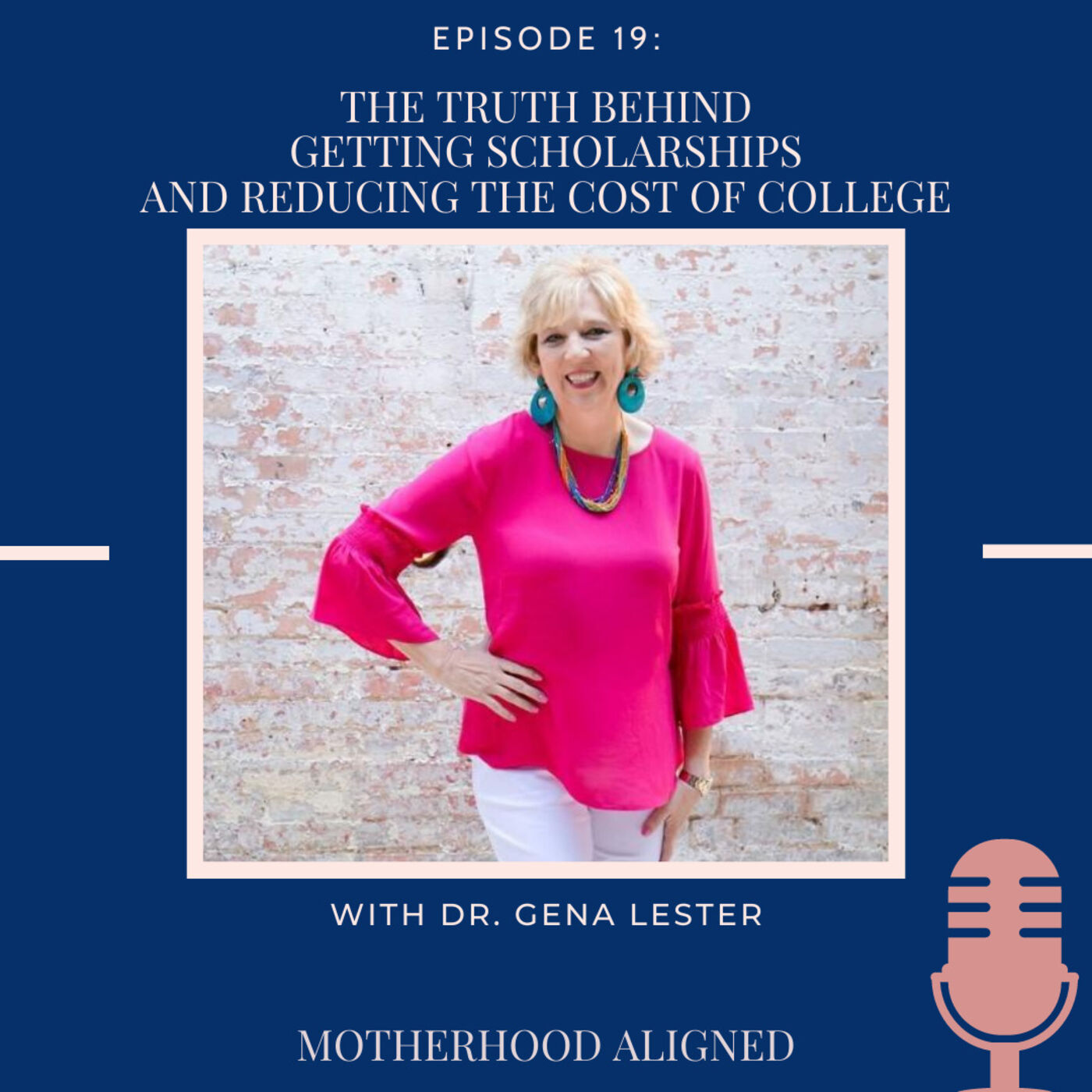 The Truth Behind Getting Scholarships and  Reducing the Cost of College with Dr. Gena Lester