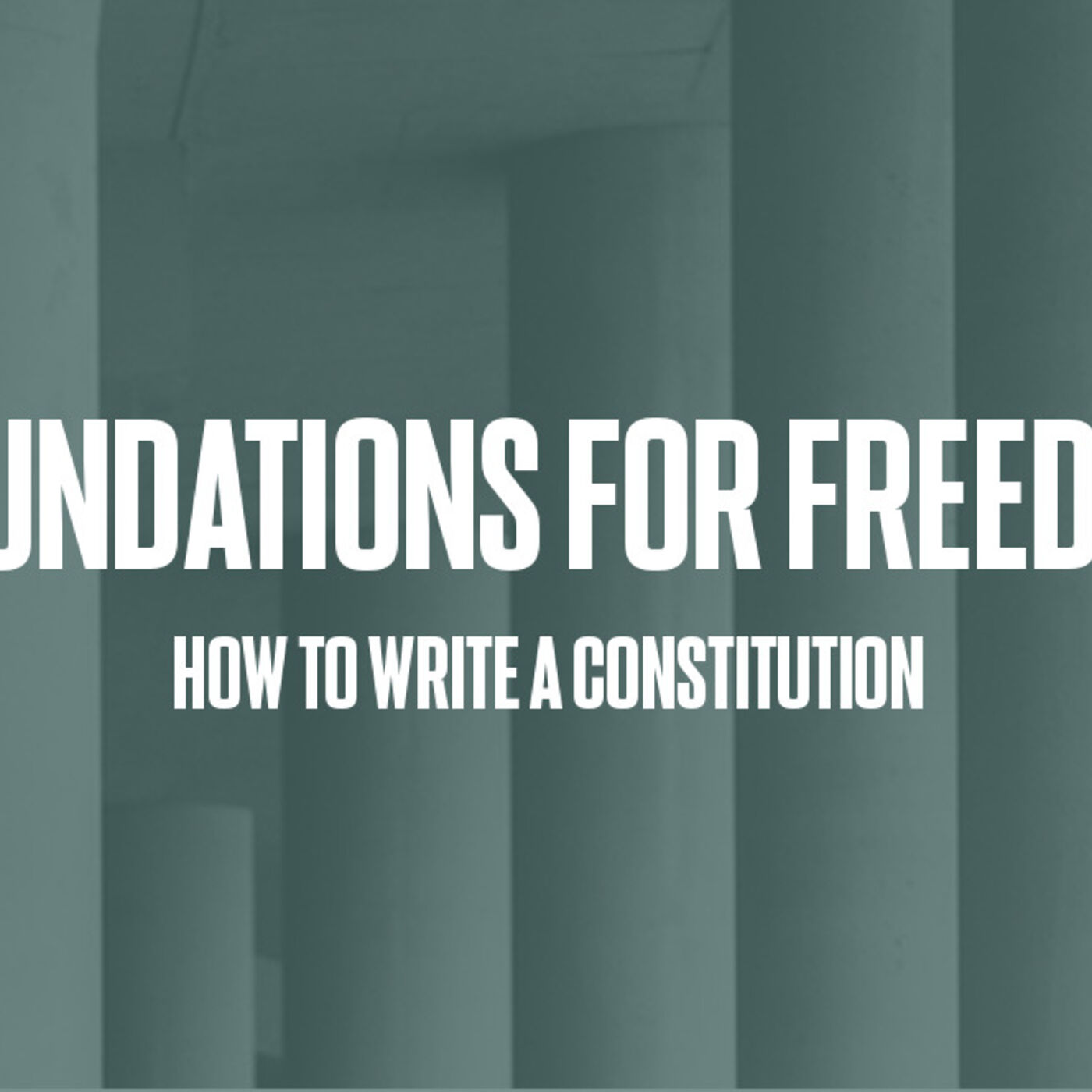 Episode #23 - Foundations for Freedom