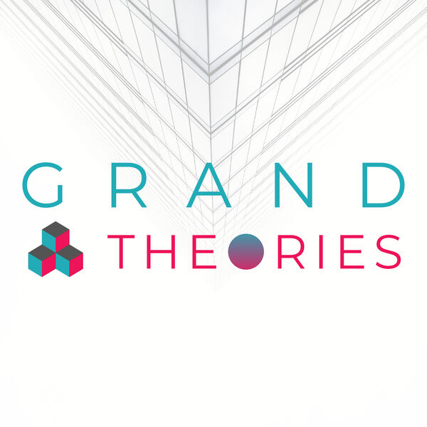 Grand Theories Podcast Artwork Image