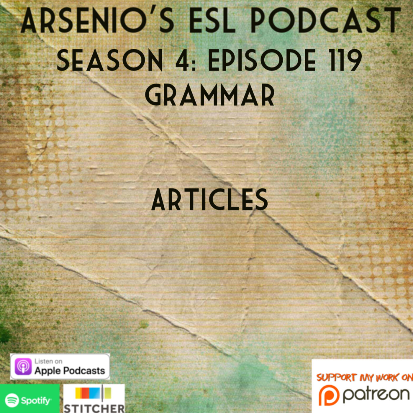 Arsenio's ESL Podcast: Season 4 - Episode 119 - Grammar - Articles (Upper Intermediate)