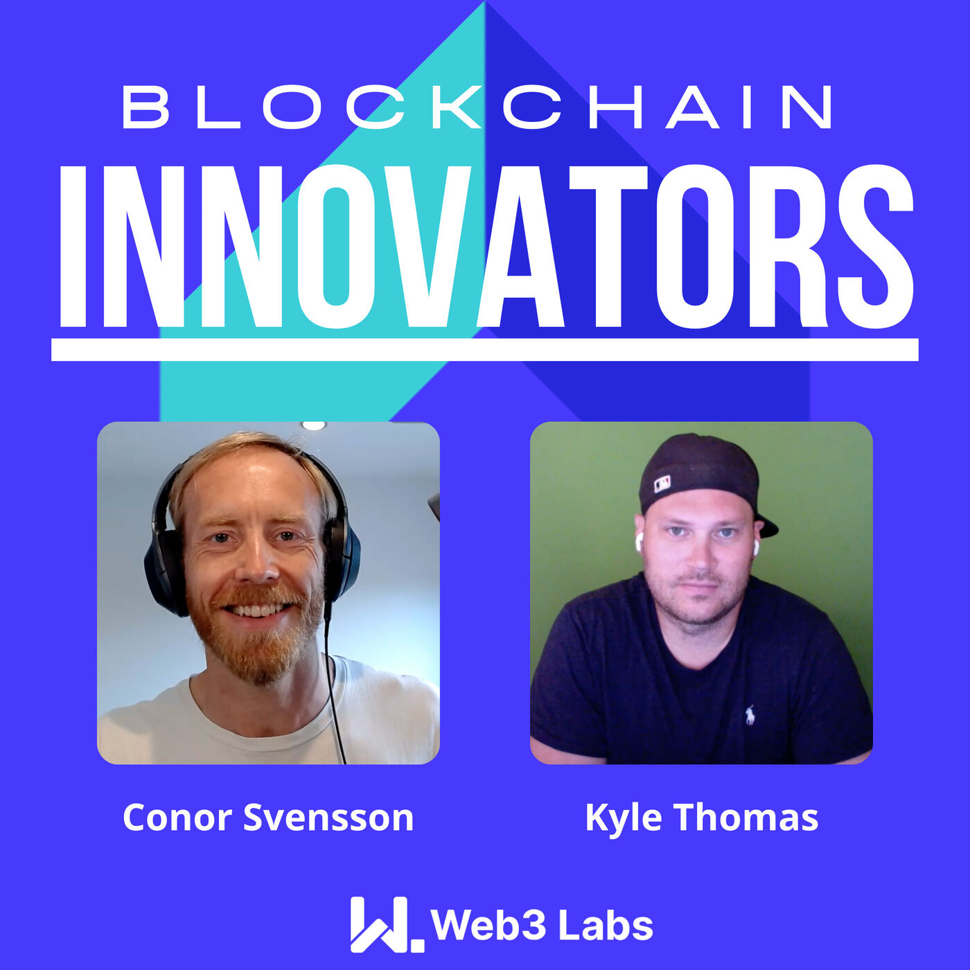 Blockchain Innovators with Conor Svensson and Kyle Thomas