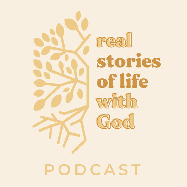 Real Stories of Life with God Podcast Artwork Image