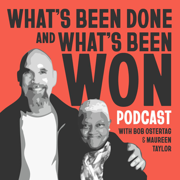 What's Been Done and What's Been Won Podcast Artwork Image