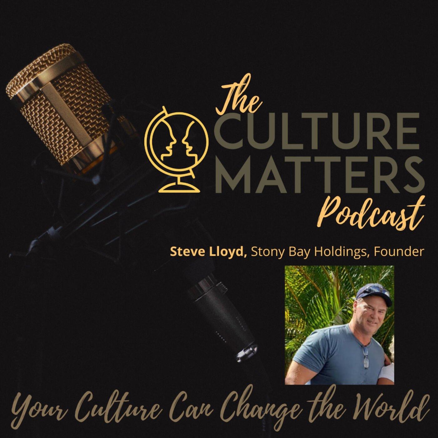Season 6, Episode 71: Guest: Steven Lloyd: Your Personal Life and Your Business Life Go Hand-in-Hand