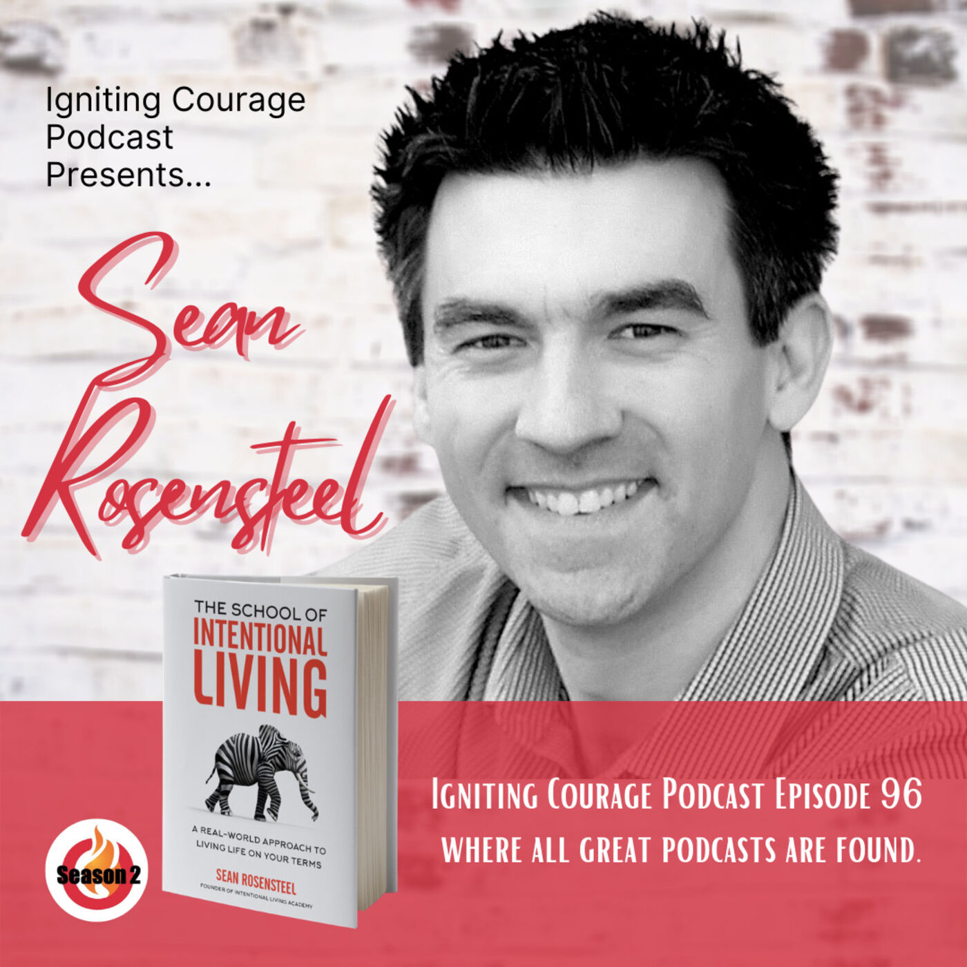 IGNITING COURAGE Podcast Episode 96: Sean Rosensteel, Author of The School of Intentional Living