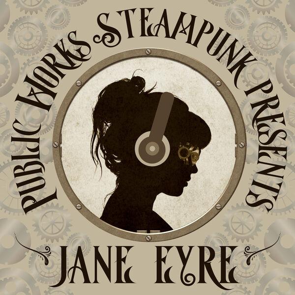 Public Works Steampunk presents: Jane Eyre Podcast Artwork Image