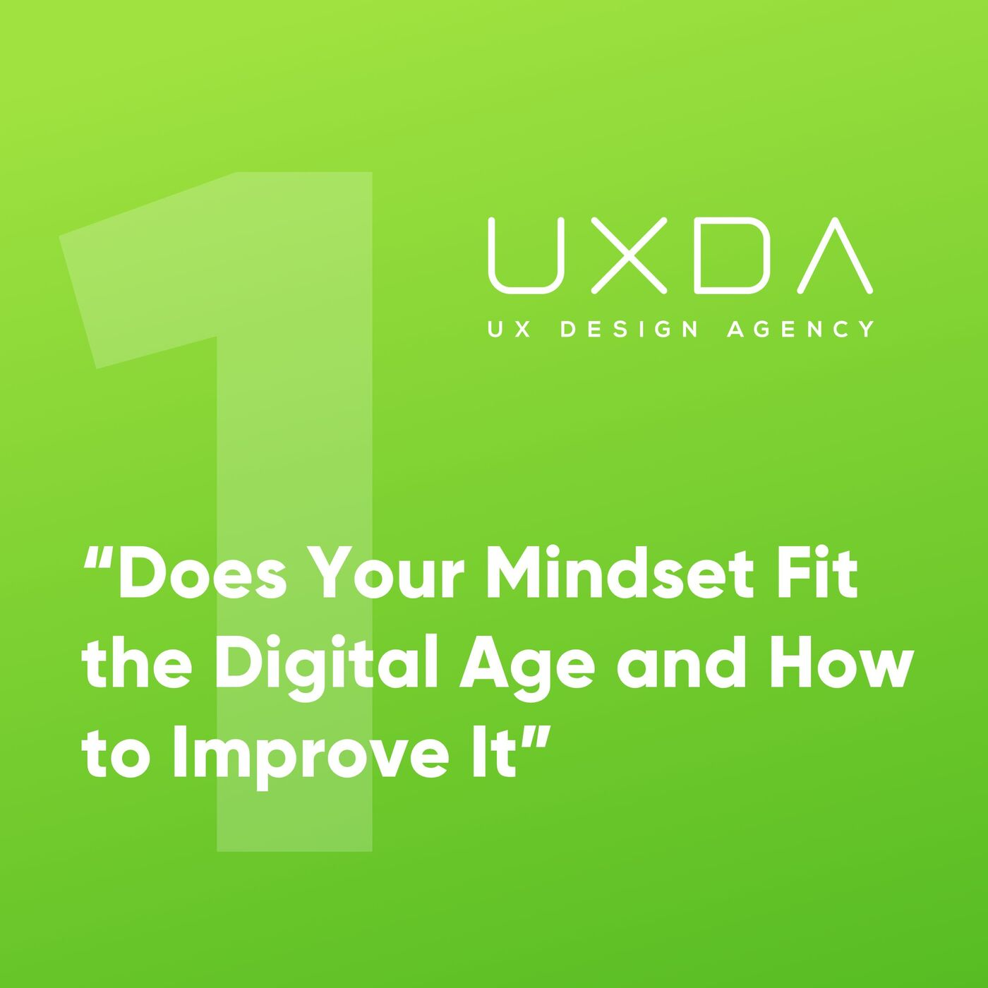 #1 Does Your Mindset Fit The Digital Age And How To Improve It