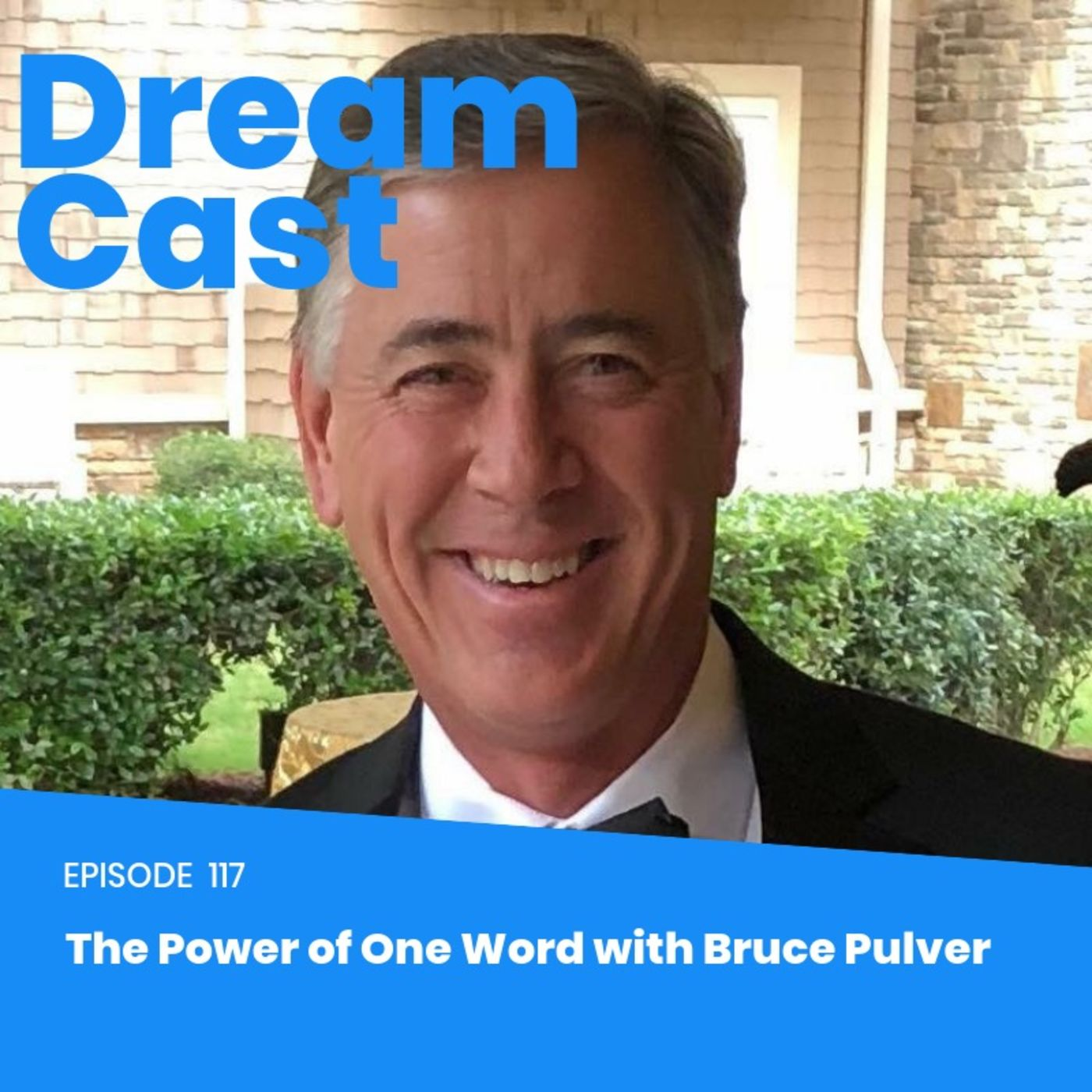 Episode 117 - The Power of One Word with Bruce Pulver