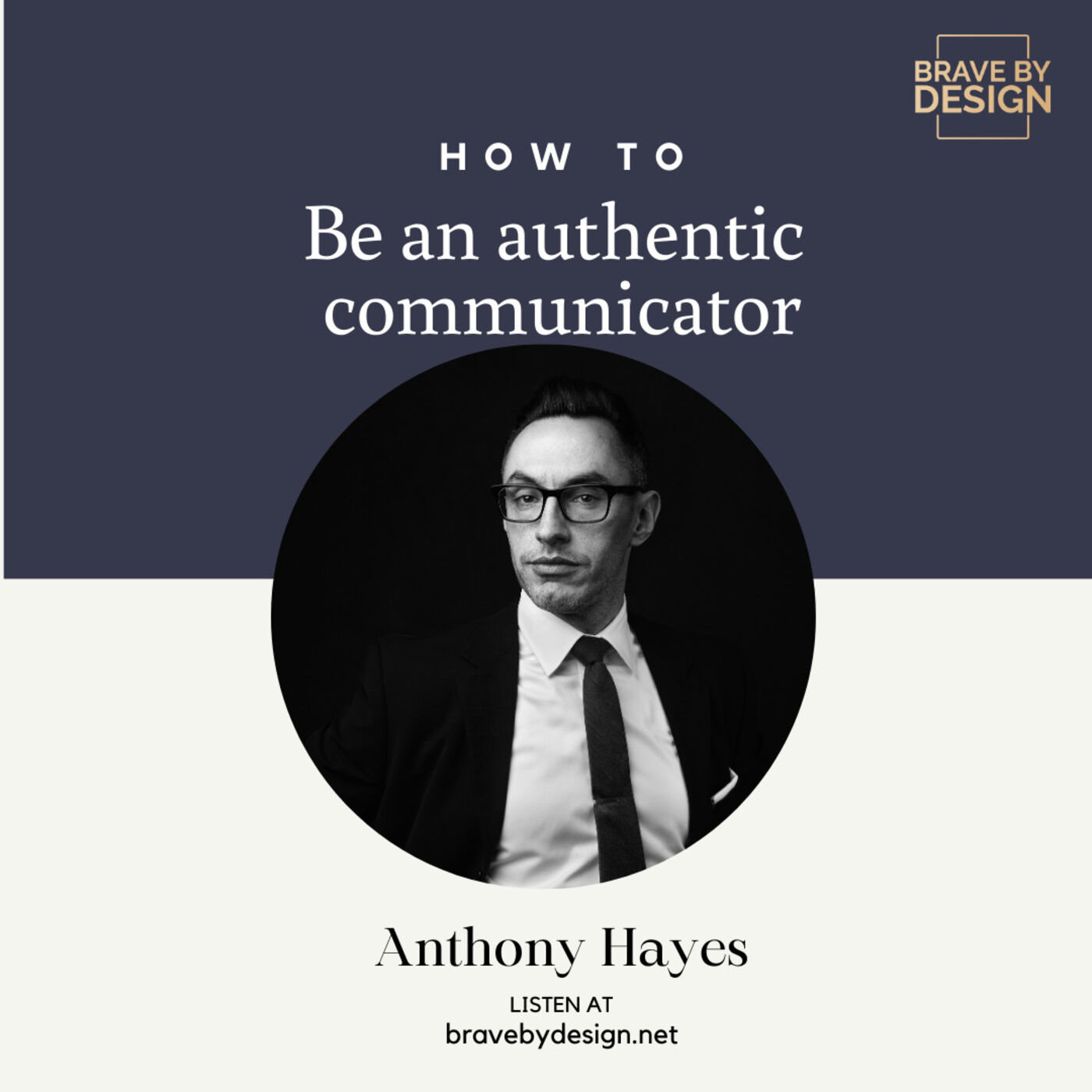 How to be an Authentic Communicator (in Your Personal and Professional Life) with Anthony Hayes