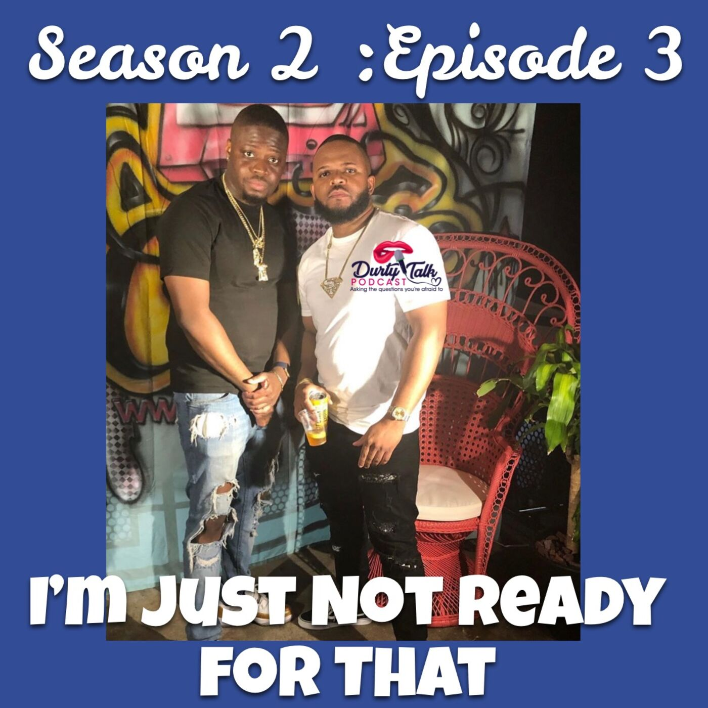 I'm Just Not Ready for That! - Season 2: Ep 3