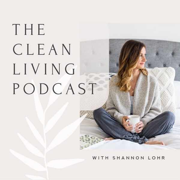 The Clean Living Podcast Podcast Artwork Image