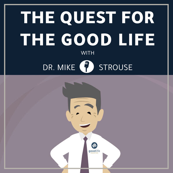 The Quest for the Good Life Podcast Artwork Image