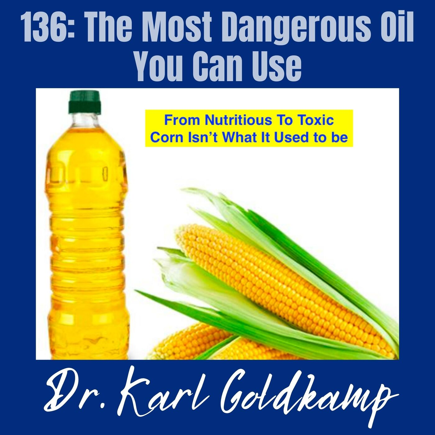 136: The Most Dangerous Oil You Can Use