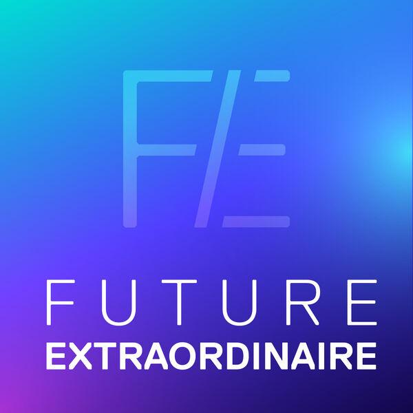 Future Extraordinaire Podcast Artwork Image