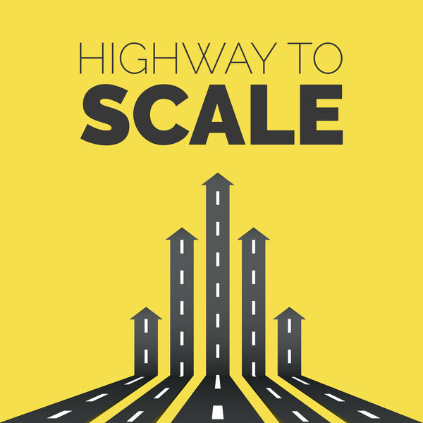 Highway to Scale Podcast Artwork Image
