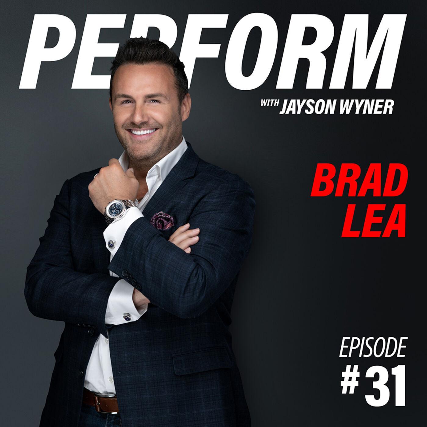 PERFORM Podcast E031 - Brad Lea