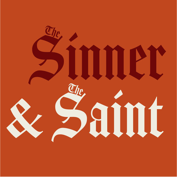 The Sinner and The Saint Podcast Artwork Image