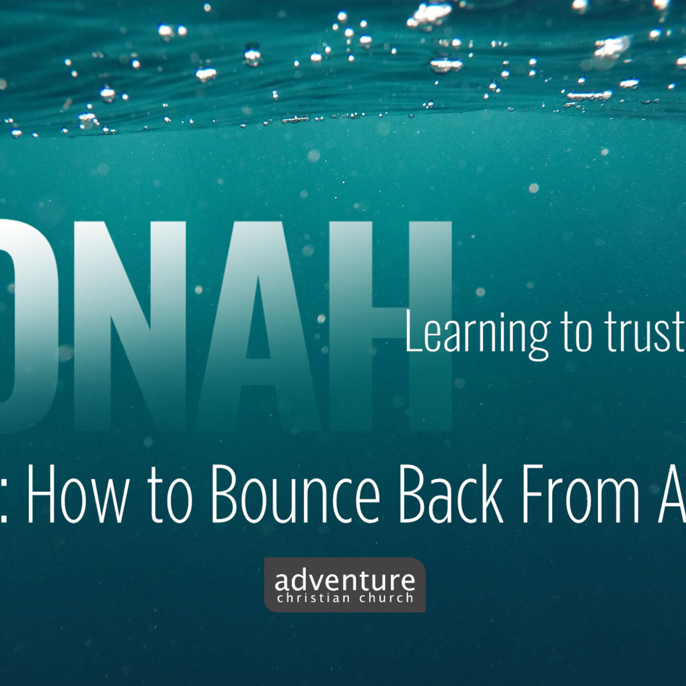 Jonah - Week 4: How to Bounce Back from Anything