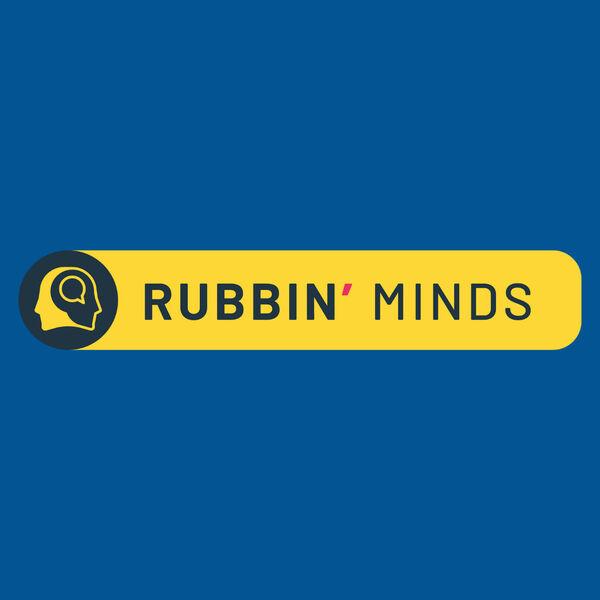 Rubbin' Minds Podcast Artwork Image