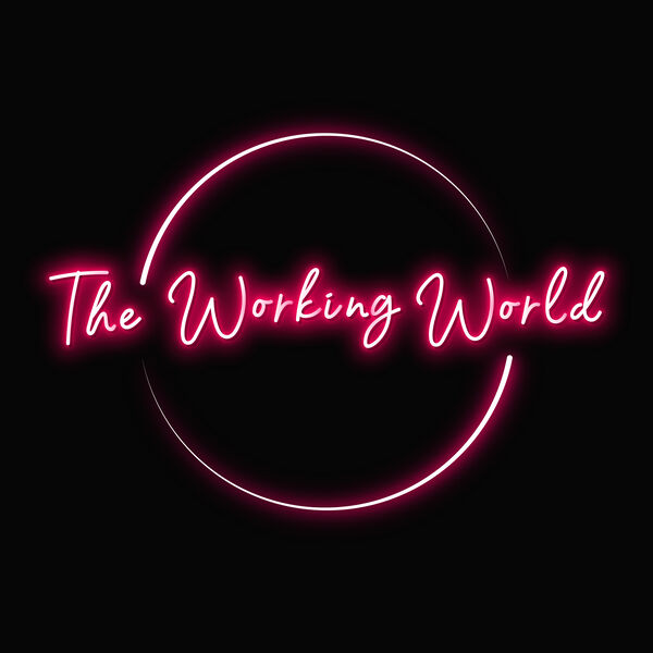 The Working World Podcast Artwork Image