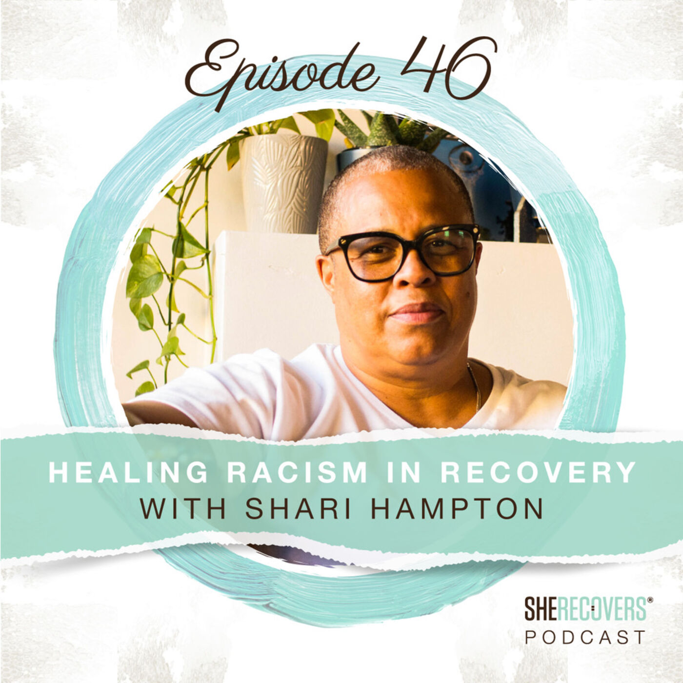 Episode 46: Healing Racism in Recovery with Shari Hampton