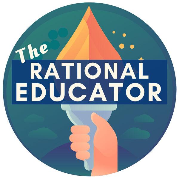 The Rational Educator Podcast Artwork Image