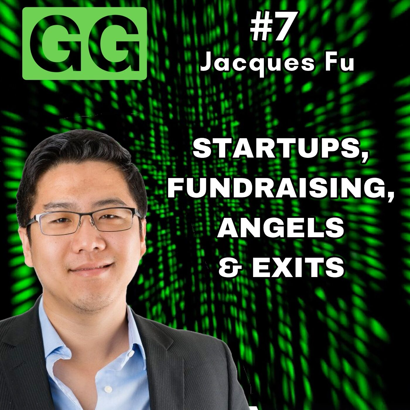 #7 - Jacques Fu: Startups and Angel Investing
