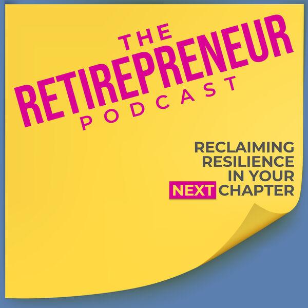 The Retirepreneur Podcast Podcast Artwork Image