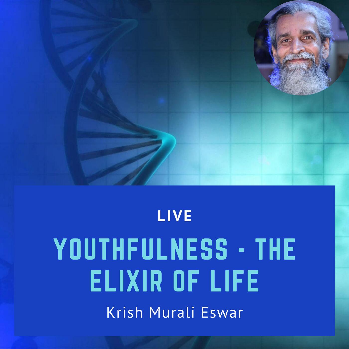 099 Youthfulness - The Elixir of Life