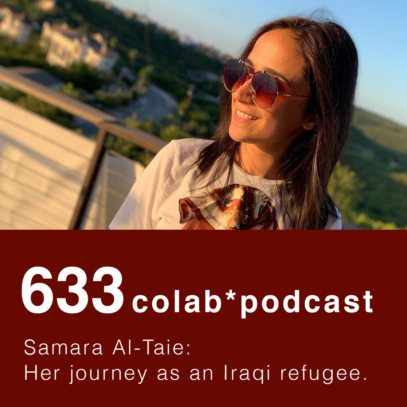 633CoLab 003 | Samara Altaie on life in the midst of Iraqi conflict and as a refugee