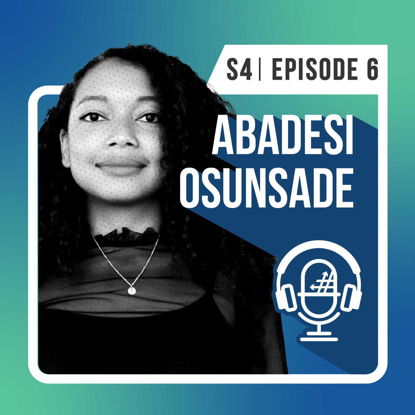 S4 E6: Diversity + Inclusion in Tech with Abadesi Osunsade