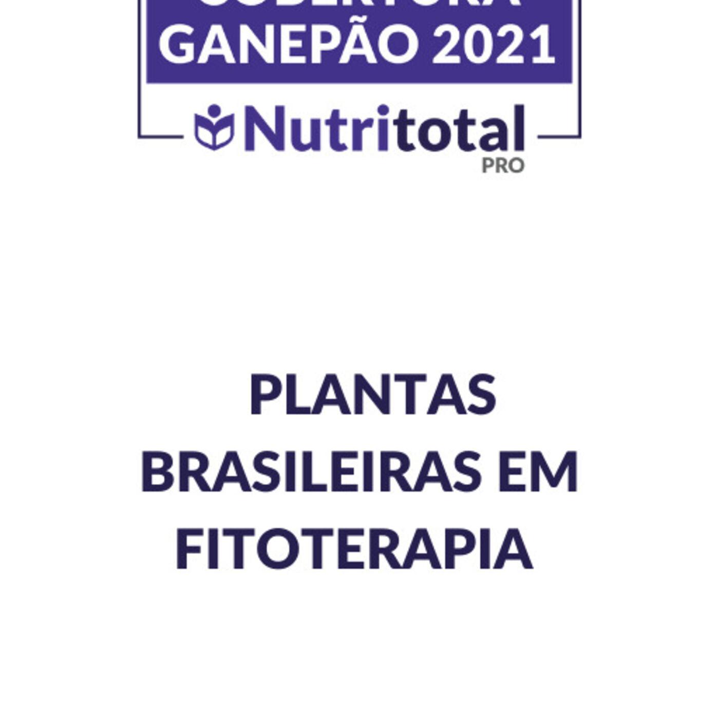 Cobertura Ganepão 2021: Plantas brasileiras em fitoterapia