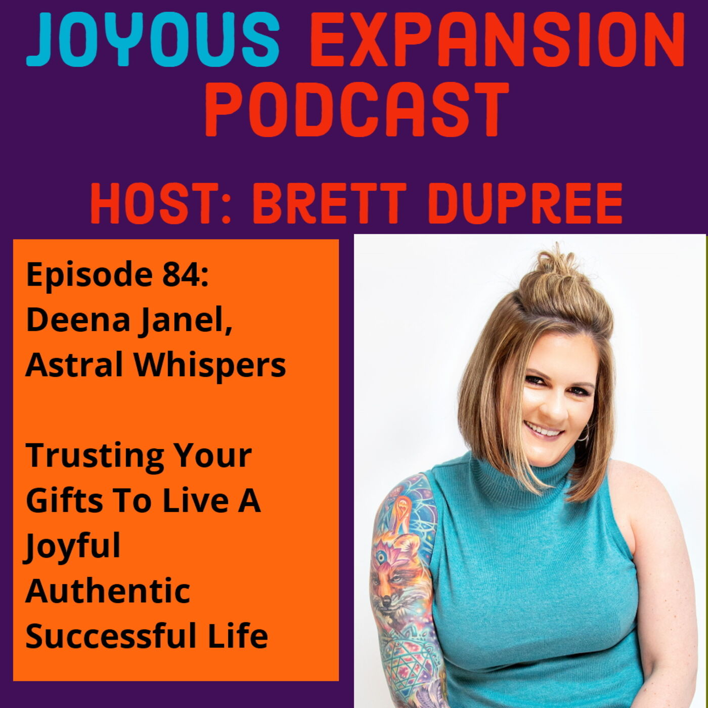 Joyous Expansion #84 - Deena Janel - Trusting  Your Gifts To Live A Joyful Authentic Successful Life