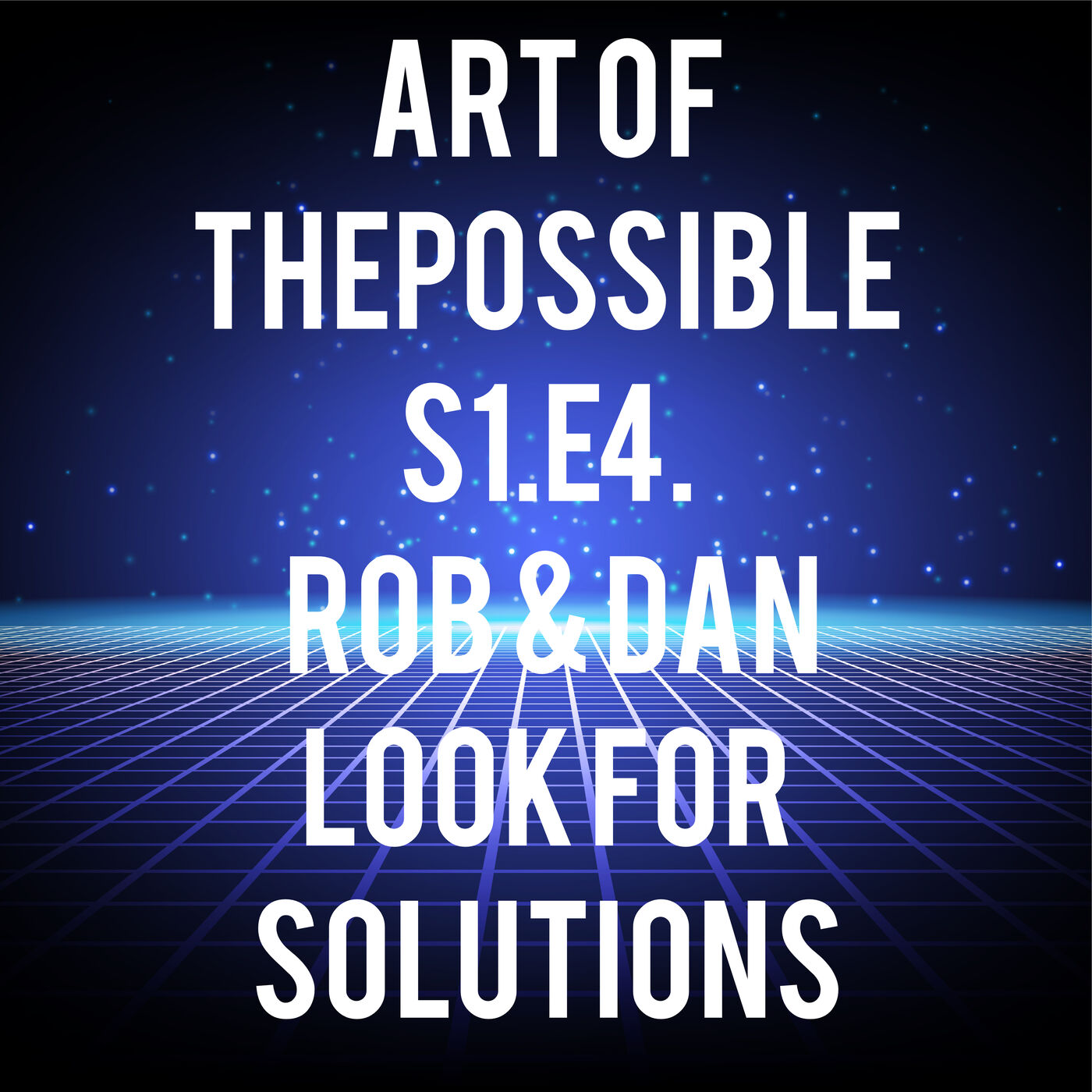 AotP S1.E4: Rob and Dan Look for Political Solutions