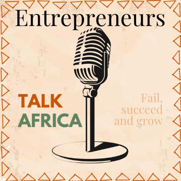 Entrepreneurs Talk Africa Podcast Artwork Image