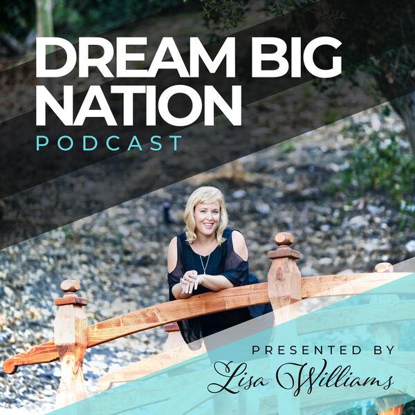Dream Big Nation Podcast Podcast Artwork Image