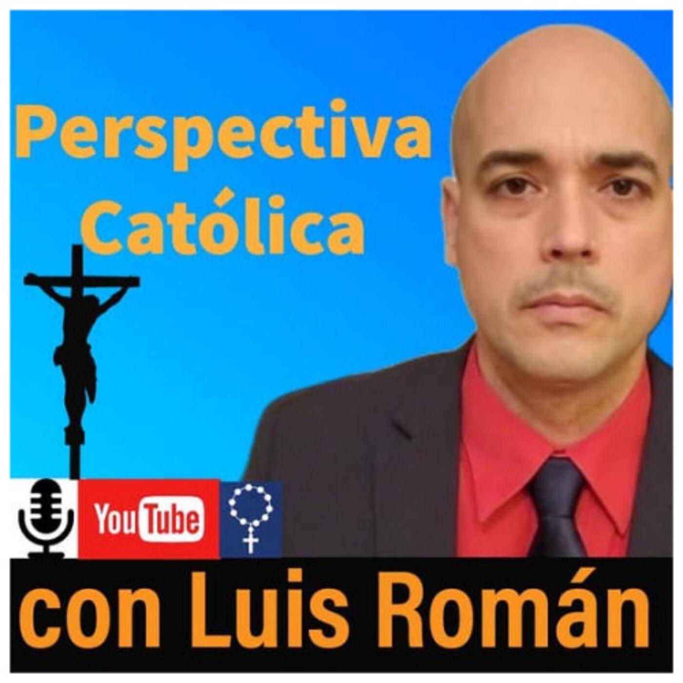 Perspectiva Católica 16: Vigano Arremete Contra Supresión De La Santa Misa Tradicional Summorum Pontificum con Luis Roman